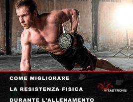 Come migliorare la resistenza fisica durante l'allenamento