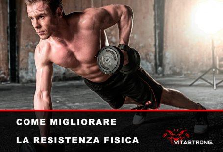 migliorare resistenza fisica